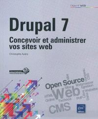 Drupal 7 : concevoir et administrer vos sites Web
