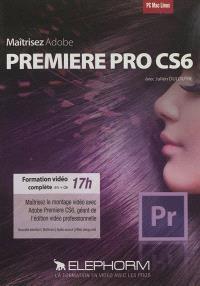 Maîtrisez Adobe Premiere Pro CS6