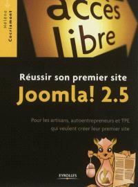 Réussir son premier site Joomla ! 2.5 : pour les artisans, autoentrepreneurs et TPE qui veulent créer leur premier site