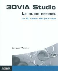 3DVIA Studio : le guide officiel : la 3D temps réel pour tous