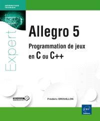 Allegro 5 : programmation de jeux en C ou C++