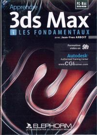 Apprendre 3ds Max. Volume 1, Les fondamentaux