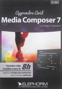 Apprendre Avid Media Composer 7 : apprenez le montage vidéo professionnel avec un formateur Avid
