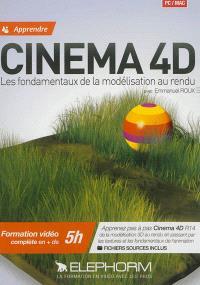 Apprendre Cinema 4D : les fondamentaux de la modélisation au rendu