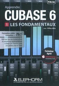 Apprendre Cubase 6. Volume 1, Les fondamentaux