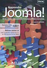 Apprendre Joomla 1.6 ! : installation, configuration, personnalisation, utilisation