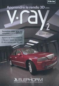 Apprendre le rendu 3D avec V-Ray 2