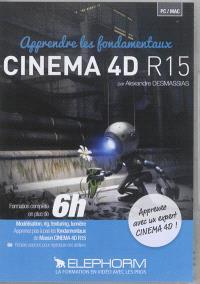Apprendre les fondamentaux Cinema 4D R15