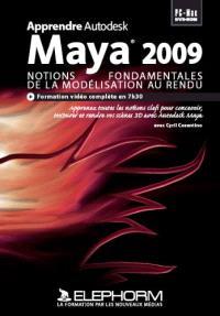 Apprendre Maya 2009, notions fondamentales : de la modélisation au rendu