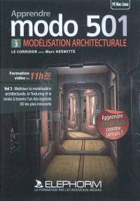 Apprendre modo 501. Volume 3, Modélisation architecturale : le corridor : maîtrisez la modélisation architecturale, le Texturing et le rendu à travers l'un des logiciels 3D les plus innovants