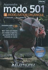 Apprendre modo 501. Volume 2, Modélisation organique : la créature