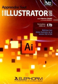 Apprendre tout Adrobe Ilustrator CS2, CS3, CS4