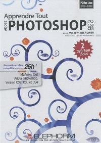 Apprendre tout Photoshop CS4 : de la CS2 à la CS4