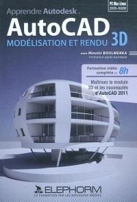 AutoCAD : modélisation et rendu 3D : maîtriser le module D et les nouveautés d'AutoCAD 2011