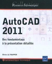 AutoCAD 2011 : des fondamentaux à la présentation détaillée