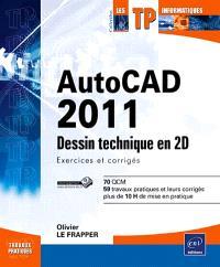 AutoCAD 2011 : dessin technique en 2D : exercices corrigés