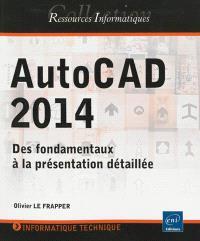 AutoCAD 2014 : des fondamentaux à la présentation détaillée