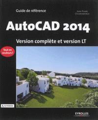 AutoCAD 2014 : guide de référence : version complète et version LT