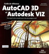 AutoCad 3D et Autodesk Viz : guide de référence