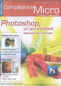 Compétence Micro. n° 3, Photoshop, un jeu d'enfant