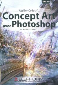 Concept art avec Photoshop : atelier créatif
