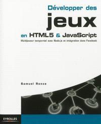 Développer des jeux en HTML5 & Javascript : multijoueur temps-réel avec Node.js et intégration dans Facebook