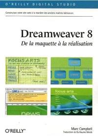Dreamweaver 8 : de la maquette à la réalisation : construisez votre site web à la manière des anciens maîtres bâtisseurs