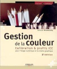 Gestion de la couleur : calibration & profils ICC pour l'image numérique et la chaîne graphique