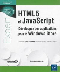 HTML5 et JavaScript : développez des applications pour le Windows Store