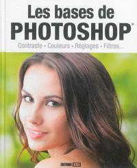 Les bases de Photoshop : contraste, couleurs, réglages, filtres...