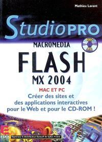 Macromedia Flash MX 2004 Mac et PC : créez des sites et des applications interactives pour le Web et pour le CD-ROM !