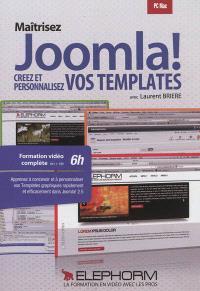 Maîtrisez Joomla ! : créez et personnalisez vos templates