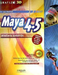 Maya 4.5 : ateliers créatifs