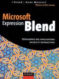 Microsoft Expression Blend : développez des applications riches et interactives