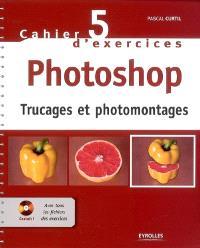 Photoshop : trucages et photomontages