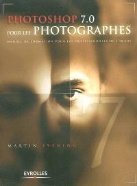 Photoshop 7.0 pour les photographes : manuel de formation pour les professionnels de l'image