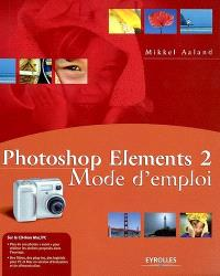 Photoshop Elements 2 : mode d'emploi