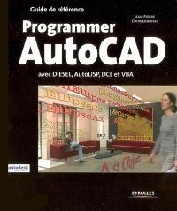 Programmer AutoCAD : avec Diesel, AutoLISP, DCL et VBA