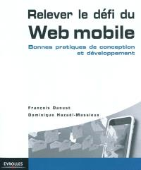 Relever le défi du Web mobile : bonnes pratiques de conception et développement