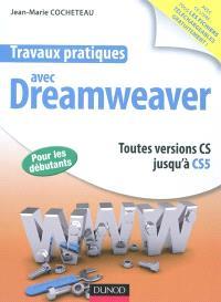 Travaux pratiques avec Dreamweaver : toutes versions CS jusqu'à CS5