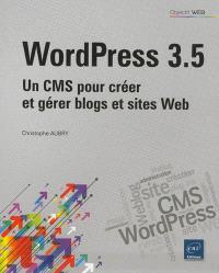 WordPress 3.5 : un CMS pour créer et gérer blogs et sites Web