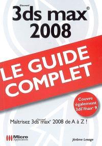 3ds Max 2008 : maîtrisez 3ds max 2008 de A à Z !