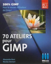 70 ateliers pour Gimp : la retouche d'image et la création numérique faciles et gratuites !