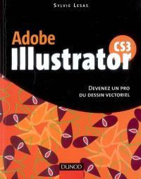 Adobe Illustrator CS3 : devenez un pro du dessin vectoriel