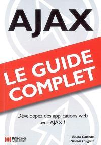 Ajax : développez des applications Web avec Ajax !