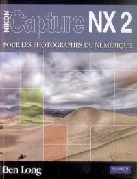 Capture NX2 pour les photographes du numérique