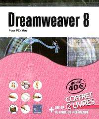 Dreamweaver 8 pour PC-Mac : les TP + le livre de référence