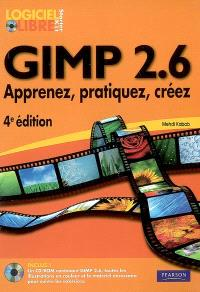 Gimp 2.6 : apprenez, pratiquez, créez