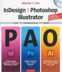 InDesign, Photoshop & Illustrator : cours, exercices pas à pas, conseils