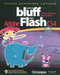 L'art du bluff avec Adobe Flash CS4 : créez des animations époustouflantes